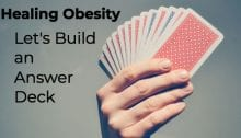 Healing Obesity: Let's build an Answer Deck